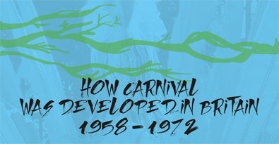 How Carnival was Developed in Britain 1958-1972