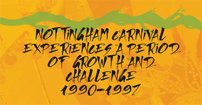 Nottingham Carnival Experiences a Period of Growth and Challenge 1990-1997