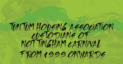 TunTum Housing Association Custodians of Nottingham Carnival from 1999 Onwards