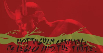 Nottingham Carnival: It's Legacy and the Future